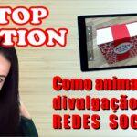 Como fazer animação para divulgação dos seus produtos nas redes sociais | StopMotion
